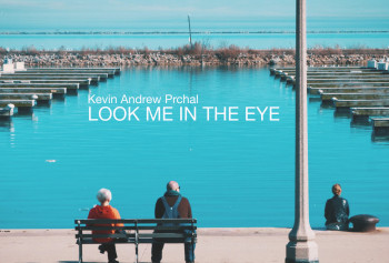 Kevin Andrew Prchal - Look Me In The Eye.mp4.00_00_20_08.Still001